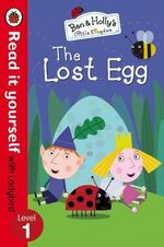 Read It Yourself with Ladybird Ben and Holly's Little Kingdom : Level 1 the Lost Egg - Ladybird Ladybird