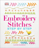 Embroidery Stitches Step-by-Step - Lucinda Ganderton