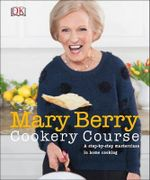 Mary Berry Cookery Course - Mary Berry