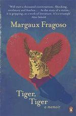 Tiger, Tiger : A Memoir - Margaux Fragoso