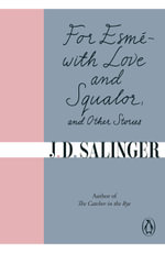 For Esme - with Love and Squalor : and Other Stories - J. D. Salinger
