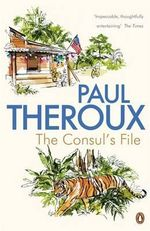 The Consul's File - Paul Theroux