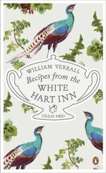 Recipes from the White Hart Inn : The Great Food Series - William Verrall
