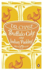 Buffalo Cake and Indian Pudding : The Great Food Series - A. W. Chase