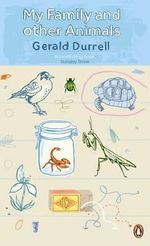 My Family and Other Animals : Penguin Essentials - Gerald Durrell