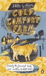 Cold Comfort Farm : Penguin Essentials - Stella Gibbons