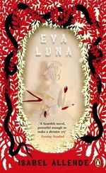Eva Luna : Penguin Essentials - Isabel Allende