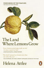 The Land Where Lemons Grow : The Story of Italy and its Citrus Fruit - Helena Attlee