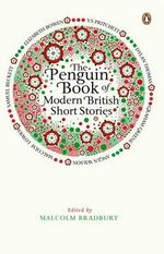 The Penguin Book of Modern British Short Stories - Malcolm Bradbury