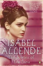 The Stories of Eva Luna - Isabel Allende