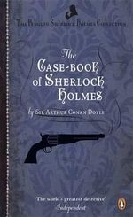 The Case-Book of Sherlock Holmes : Some Reminiscences of Sherlock Holmes - Sir Arthur Conan Doyle