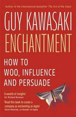 Enchantment : The Art of Changing Hearts, Minds and Actions - Guy Kawasaki