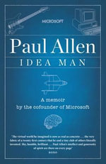 Idea Man  :  A Memoir - Paul Allen