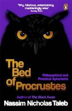 The Bed of Procrustes : Philosophical and Practical Aphorisms - Nassim Nicholas Taleb