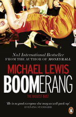Boomerang : The Biggest Bust - Michael Lewis