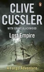 The Lost Empire : Fargo Adventure Series: Book 2 - Clive Cussler