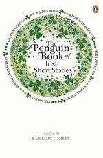 The Penguin Book of Irish Short Stories - Benedict Kiely