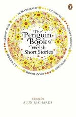 The Penguin Book of Welsh Short Stories - Alun Richards