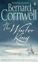 The Winter King : a Novel of Arthur - Bernard Cornwell