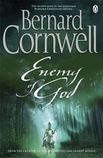 Enemy of God : Warlord Chronicles - Bernard Cornwell