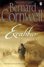 Excalibur : A Novel of Arthur Series : Book 3 - Bernard Cornwell