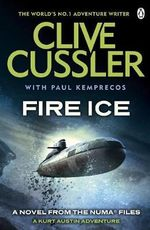 Fire Ice : NUMA Files Series : Book 3 - Clive Cussler