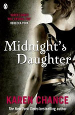 Midnight's Daughter : Midnight's Daughter Series : Book 1 - Karen Chance