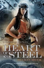 Heart of Steel : Novel of the Iron Seas - Meljean Brook