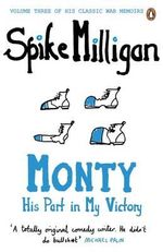 Monty : His Part in My Victory - Spike Milligan