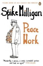 Peace Work - Spike Milligan