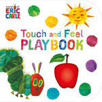 Touch and Feel Playbook : The Very Hungry Caterpillar - Eric Carle