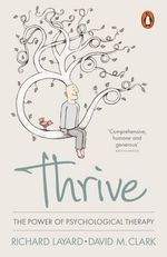 Thrive : The Power of Psychological Therapy - Richard Layard