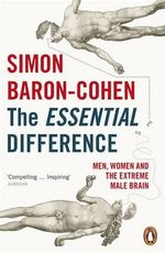 The Essential Difference : Men, Women and the Extreme Male Brain - Simon Baron-Cohen