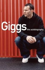 Giggs : The Autobiography - Ryan Giggs