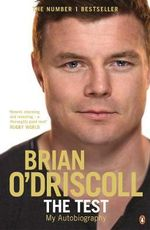 The Test : My Autobiography - Brian O'Driscoll