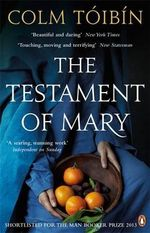 The Testament of Mary - Colm Toibin