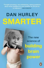 Smarter : The New Science of Building Brain Power - Dan Hurley
