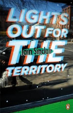 Lights Out for the Territory : Penguin Street Art - Iain Sinclair