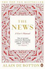 The News : A User's Manual - Alain de Botton