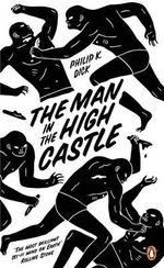 The Man in the High Castle : Penguin Essentials - Philip K. Dick