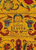The Book of Gold Leaves - Mirza Waheed