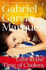 Love in the Time of Cholera : Marquez 2014   - Gabriel Garcia Marquez