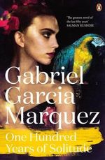 One Hundred Years of Solitude : Marquez 2014   - Gabriel Garcia Marquez