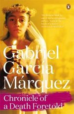 Chronicle of a Death Foretold : Marquez 2014   - Gabriel Garcia Marquez