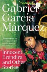 Innocent Erendira and Other Stories : Marquez 2014   - Gabriel Garcia Marquez