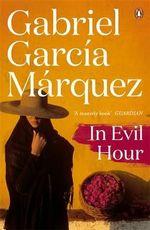 In Evil Hour : Marquez 2014   - Gabriel Garcia Marquez