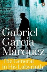 The General in His Labyrinth : Marquez 2014   - Gabriel Garcia Marquez