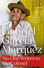 No One Writes to the Colonel : Marquez 2014   - Gabriel Garcia Marquez