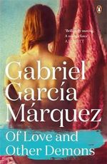 Of Love and Other Demons : Marquez 2014   - Gabriel Garcia Marquez