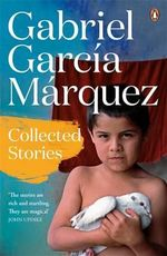 Collected Stories : Marquez 2014   - Gabriel Garcia Marquez